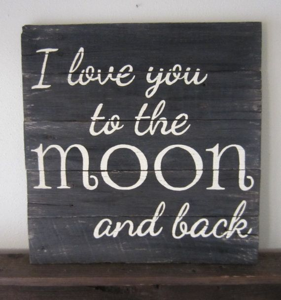 I Love You To The Moon And Back Black Washed Distressed Barn Wood Sign