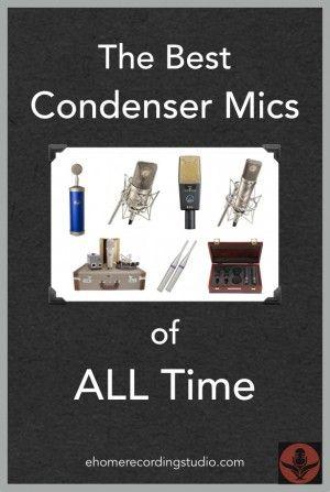 The 7 Best Condenser Mics of ALL-TIME http://ehomerecordingstudio.com/best-condenser-mics/