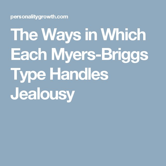 The Ways in Which Each Myers-Briggs Type Handles Jealousy