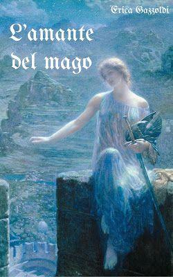 """Il filo di Erica: Esce """"L'amante del mago"""": un romanzo rosa con un t..."""