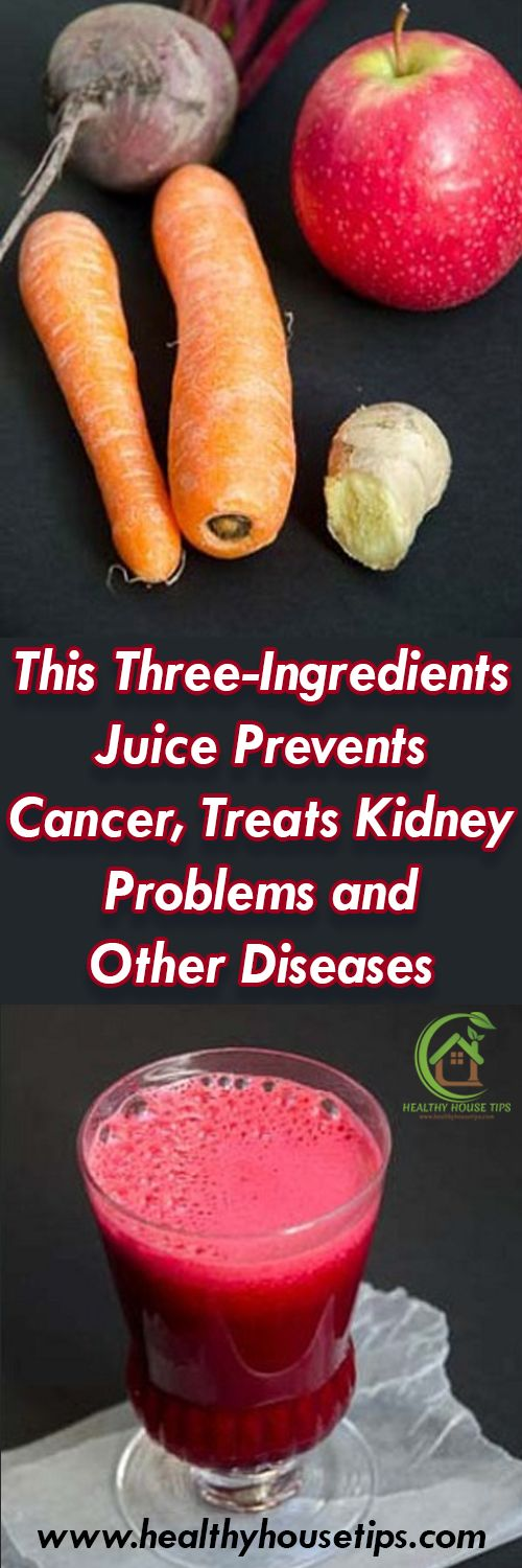 This Three-Ingredients Juice Prevents Cancer, Treats Kidney Problems and Other Diseases