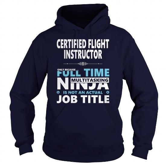 Awesome Tee CERTIFIED FLIGHT INSTRUCTOR JOBS TSHIRT GUYS LADIES YOUTH TEE HOODIE SWEAT SHIRT VNECK UNISEX T-Shirts