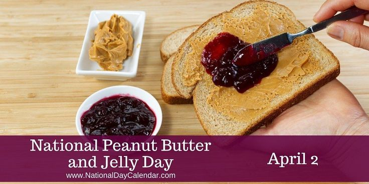 National Peanut Butter and Jelly Day - April 2Today is #PeanutButterAndJellyDay be it ordained we eat only PB&J's by high order of those who don't know any better!