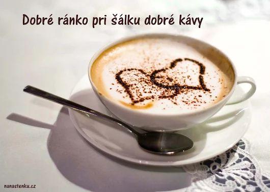 Dobré ráno každé ráno a pri šálke dobrej kávičky určite nemôže mať chybu ツ❀