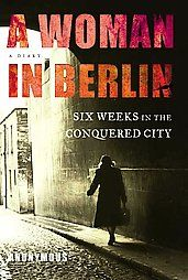 A Woman in Berlin. Book review at link. One of the most intense books about the Soviet takeover of Berlin as seen through a woman's eyes. Incredible story.