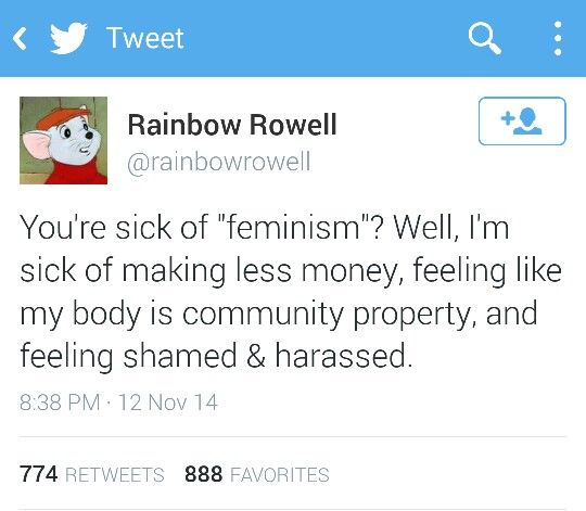 """People saying they are sick of """"feminism,"""" is why we need feminism."""