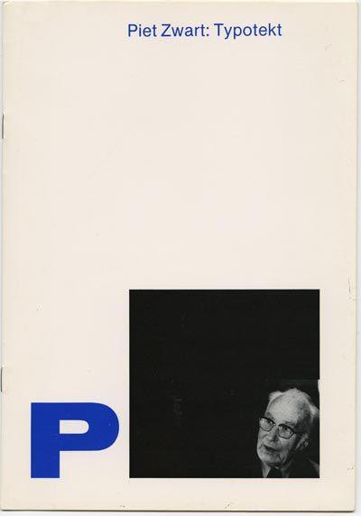 PIET ZWART: TYPOTEKT Arthur A. and Elaine Lustig Cohen Arthur A. and Elaine Lustig Cohen: PIET ZWART: TYPOTEKT. New York: Ex Libris, 1981.