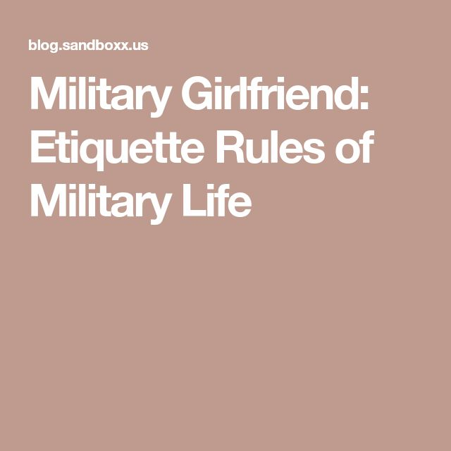 Military Girlfriend: Etiquette Rules of Military Life