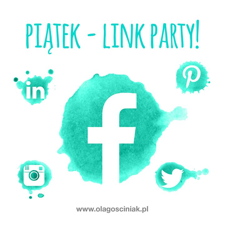 [LINK PARTY] Piątek idealny dzień na imprezkę ;) Dlatego ogłaszam piątkowe Link Party. Poznajmy się! Zasady? 1. Podaj link do swojej strony na Facebooku 2. Odwiedź 3 osoby powyżej i skomentuj lub polub ich treści :) Do dzieła!