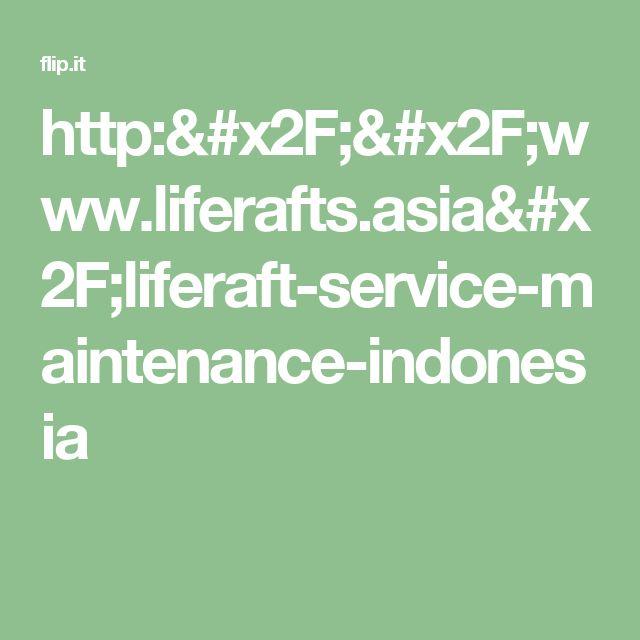 http://www.liferafts.asia/liferaft-service-maintenance-indonesia