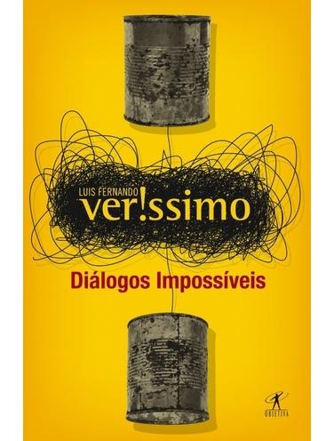 Diálogos Impossíveis    Luis Fernando Verissimo Editora Objetiva