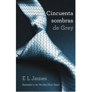 Cincuenta sombras de Grey. E.L James. [click para leer recomendación]