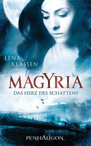 Magyria - Das Herz des Schattens: Roman von Lena Klassen, http://www.amazon.de/dp/B004OVF114/ref=cm_sw_r_pi_dp_yXdpvb0KNAR6Y