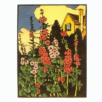 Hollyhock Garden by William S. Rice, block print from the arts and crafts period. (This particular link goes to a site where you can buy it in the form of a greeting card.)