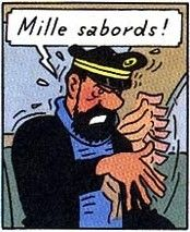 Jurons de capitaine Haddock / Captain Haddock's exclamations. Mille sabords ! = Blistering barnacles!