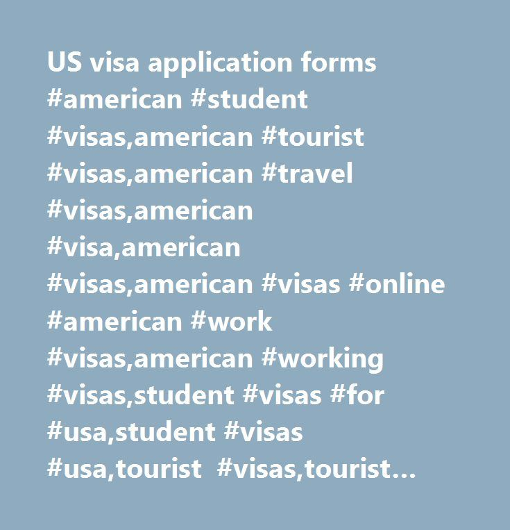 US visa application forms #american #student #visas,american #tourist #visas,american #travel #visas,american #visa,american #visas,american #visas #online #american #work #visas,american #working #visas,student #visas #for #usa,student #visas #usa,tourist #visas,tourist #visas #to #usa #types #of #usa #visas,us #visa,usa #immigration,usa #travel #visas,usa #visa,usa #visas,usa #visas #types,usvisa #application,usvisa #form,usvisa #forms,visas #for,visas #for #the #usa,visas #for #usa,visas…