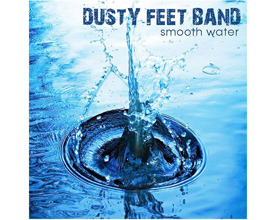 SMOOTH WATER  Dusty Feet Band  Music mp3 Album