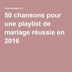 50 chansons pour une playlist de mariage réussie en 2016