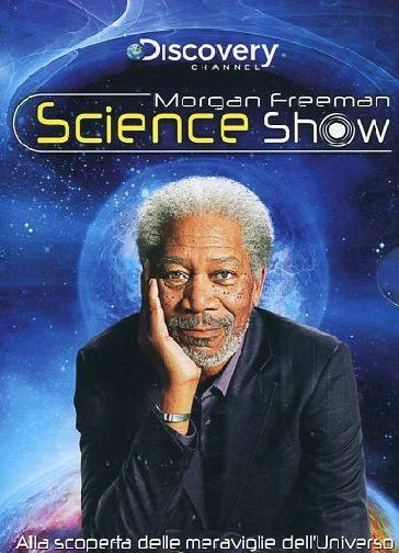 Morgan Freeman Science Show - inviati  in Film, Telefilm  e TV:    Il Morgan Freeman Science Show (Through the Wormhole with Morgan Freeman) è una serie di documentari dedicati ai misteri delluniverso, presentati da Morgan Freeman e trasmessi negli Stati Uniti da Science Channel nel giugno 2009. Narrata dalla voce dellattore, la serie si interroga sui buchi neri, i viaggi nel tempo e la possibilità di forme di vita extraterrestri. La serie è trasmessa in Italia da Discovery Sci...