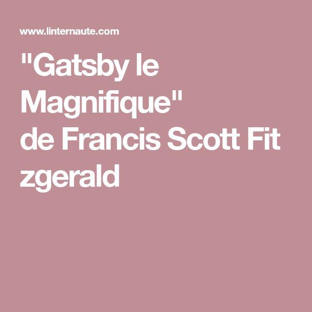 """""""Gatsby le Magnifique"""" deFrancisScottFitzgerald"""