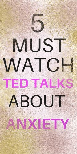 Must Watch TED Talks about living with and managing anxiety