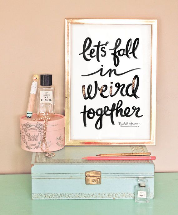 Typographic Print - Hand Lettering - Let's Fall in WEIRD Together - Print  - Love Quote - Black and White - Friend Quote - Funny