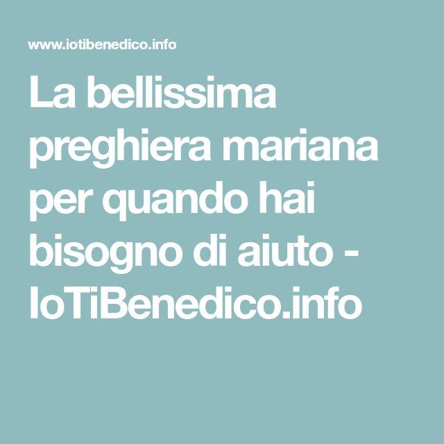 La bellissima preghiera mariana per quando hai bisogno di aiuto - IoTiBenedico.info