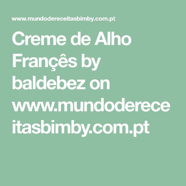 Creme de Alho Françês by baldebez on www.mundodereceitasbimby.com.pt