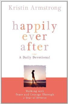51 best books for divorce abuse recovery images on pinterest happily ever after walking with peace and courage through a year of divorce by kristin armstrong solutioingenieria Image collections