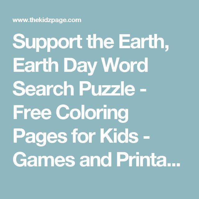 Support the Earth, Earth Day Word Search Puzzle - Free Coloring Pages for Kids - Games and Printable Colouring Sheets for Children