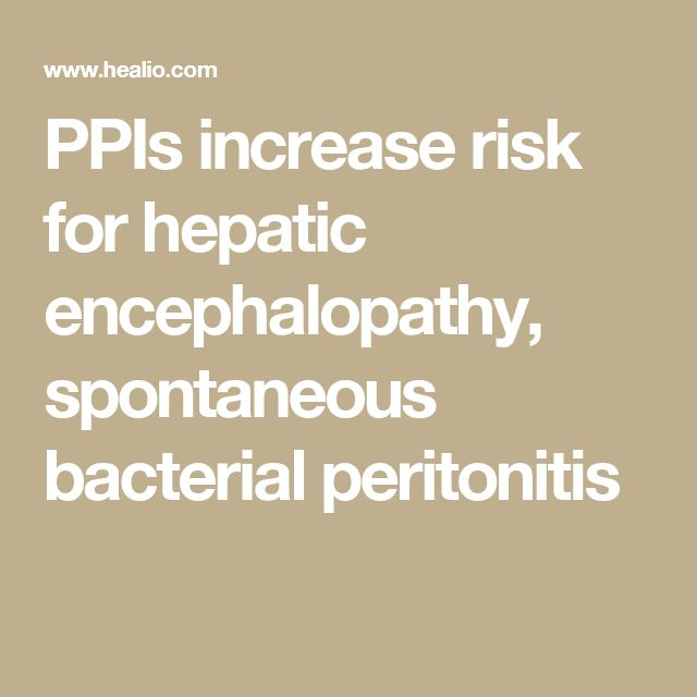 PPIs increase risk for hepatic encephalopathy, spontaneous bacterial peritonitis