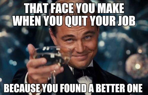 Woowag Com Quitting Jobs Memes 05 Woowag Cheers Meme Student Humor Leonardo Dicaprio