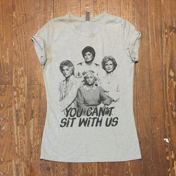 Golden Girls MEAN Girls Tee Shirt Funny TShirts Womens Graphic Tee Shirts Teens Girls printed TShirt-You Can't Sit With Us - Bridesmaid