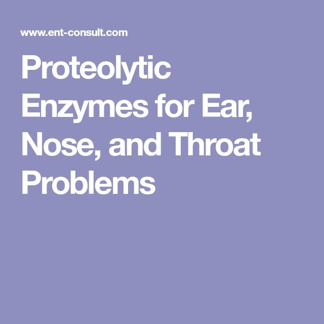 Proteolytic Enzymes for Ear, Nose, and Throat Problems