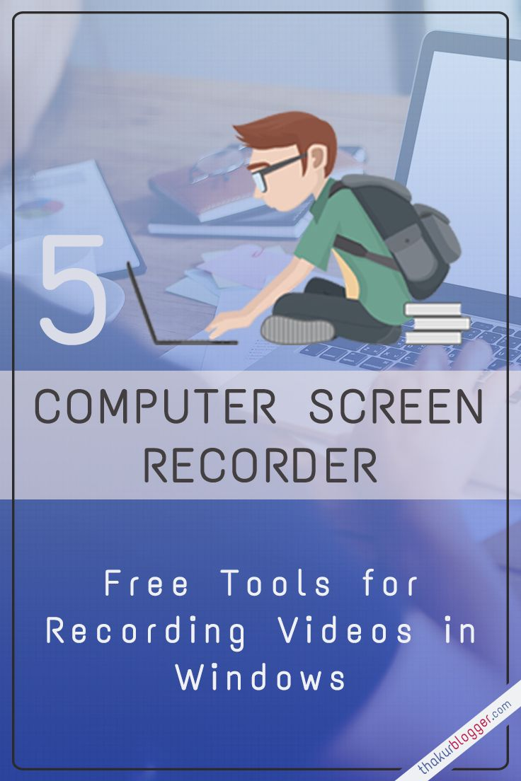 5 Computer Screen Recorder Software – Capture video in Windows