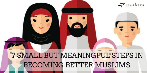 7 Steps In Becoming A Better Muslims