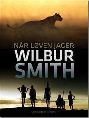 Når løven jager af Wilbur Smith, ISBN 9788711388068