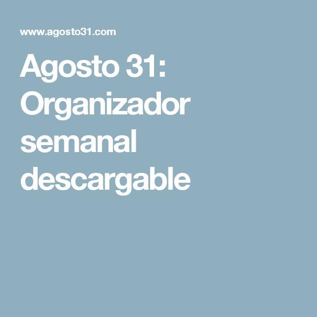 Agosto 31: Organizador semanal descargable