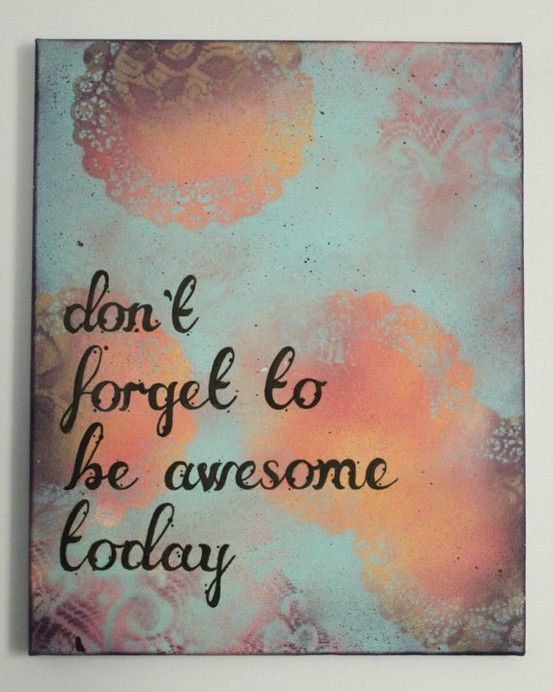 never do! ; ): Canvas Artworks, The Doors, Diy Art, Backgrounds, Apartment, Bathroom Quotes, Enlightenment Quotes, Art Projects, Canvas Wall Art Quotes