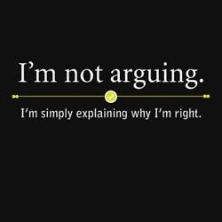 that's all I have to say: Life, I M, Simply Explained, Arguing, Quote, Exact, So True, Funny Stuff, T Shirts