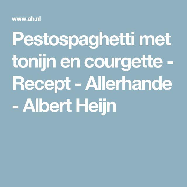 Pestospaghetti met tonijn en courgette - Recept - Allerhande - Albert Heijn