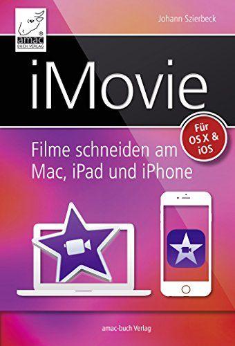 iMovie: Filme schneiden am Mac, iPad und iPhone von Johann Szierbeck http://www.amazon.de/dp/B016OHKBVA/ref=cm_sw_r_pi_dp_3y.1wb0JV8E35