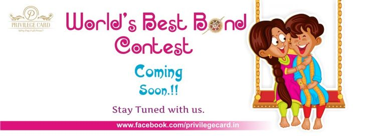 World's Best Bond Contest Coming Soon. Stay tuned with us smile emoticon #RakshaBandhan #contest