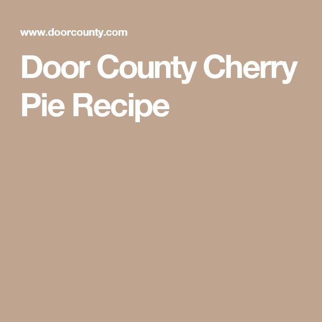 Door County Cherry Pie Recipe