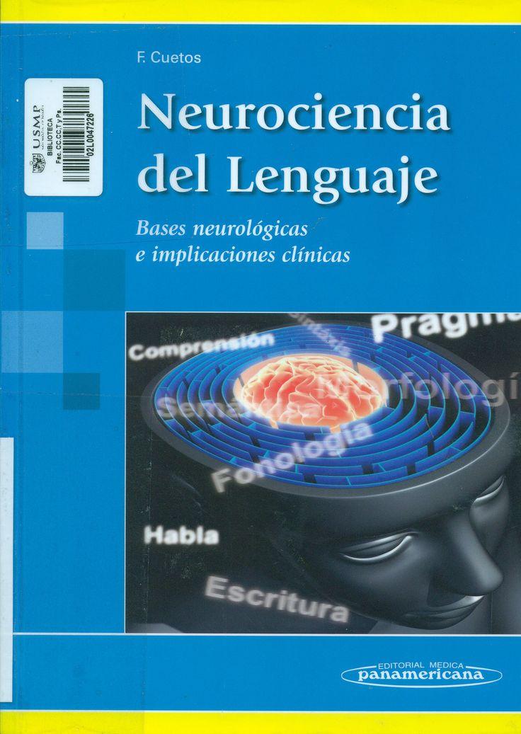 Título: Neurociencia del lenguaje : bases neurológicas e implicaciones clínicas / Autor:Autor: Cano de la Cuerda, Roberto / Ubicación: Biblioteca FCCTP - USMP 1er. Piso / Código: 616.855 N8