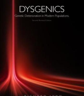 Dysgenics: Genetic Deterioration In Modern Populations By Richard Lynn PDF