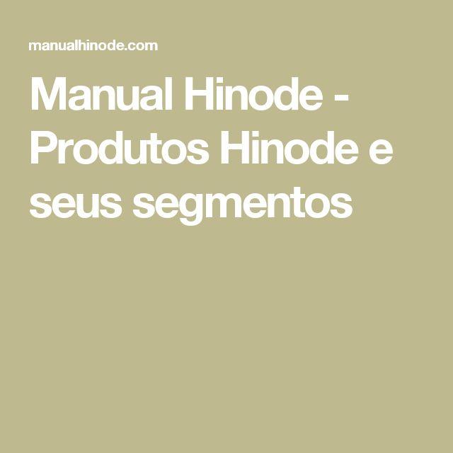 Manual Hinode - Produtos Hinode e seus segmentos