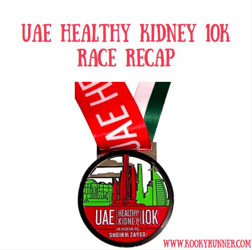 UAE Healthy Kidney 10K Race Recap - KookyRunner