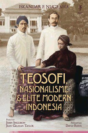 Iskandar P. Nugraha: Teosofi, Nasionalisme dan Elite Modern Indonesia | Komunitas Bambu (WL).