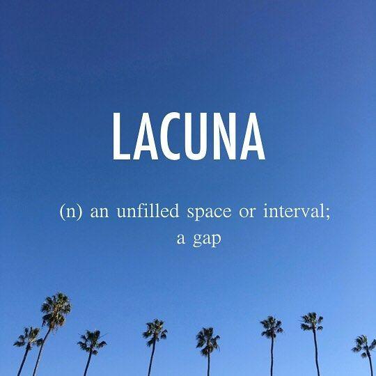 Lacuna  ləˈk(y)o͞onə  mid 17th century origin from Latin, 'pool', from lacus 'lake'.  .  .  #beautifulwords #wordoftheday #lacuna #unfilledspace #interval #gap #latinorgin #etymology #palmtrees